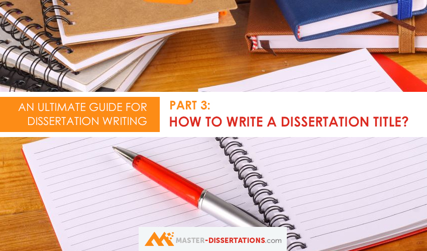 how to write dissertation title