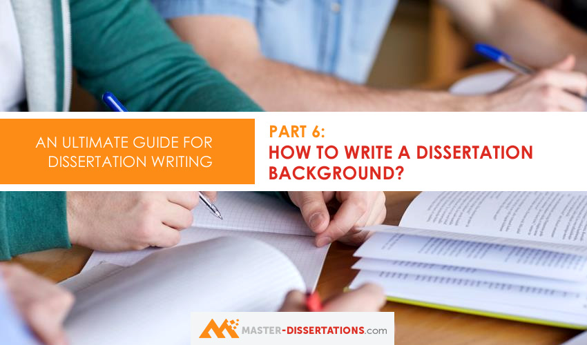 how to write dissertation background