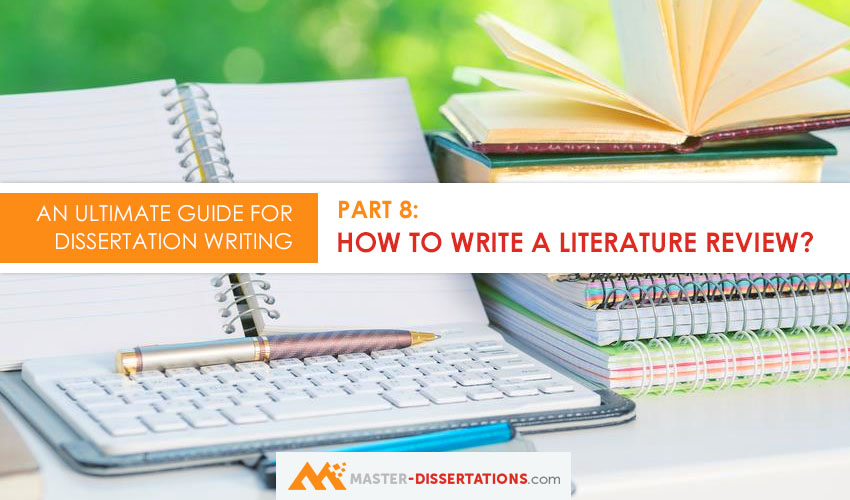 how to write a literature review in dissertation