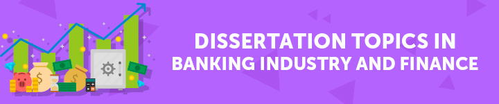 dissertation-topics-in-banking-industry-and-finance