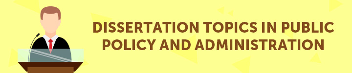dissertation-topics-in-public-policy-and-administration