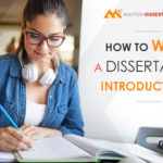 How to Write a Dissertation Introduction: Tips for Successful Writing